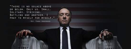 Frank Underwood. House of Cards.