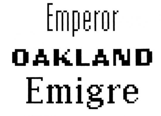 Fuentes bitmap Emperor, Oakland y Emigre de Zuzana Licko